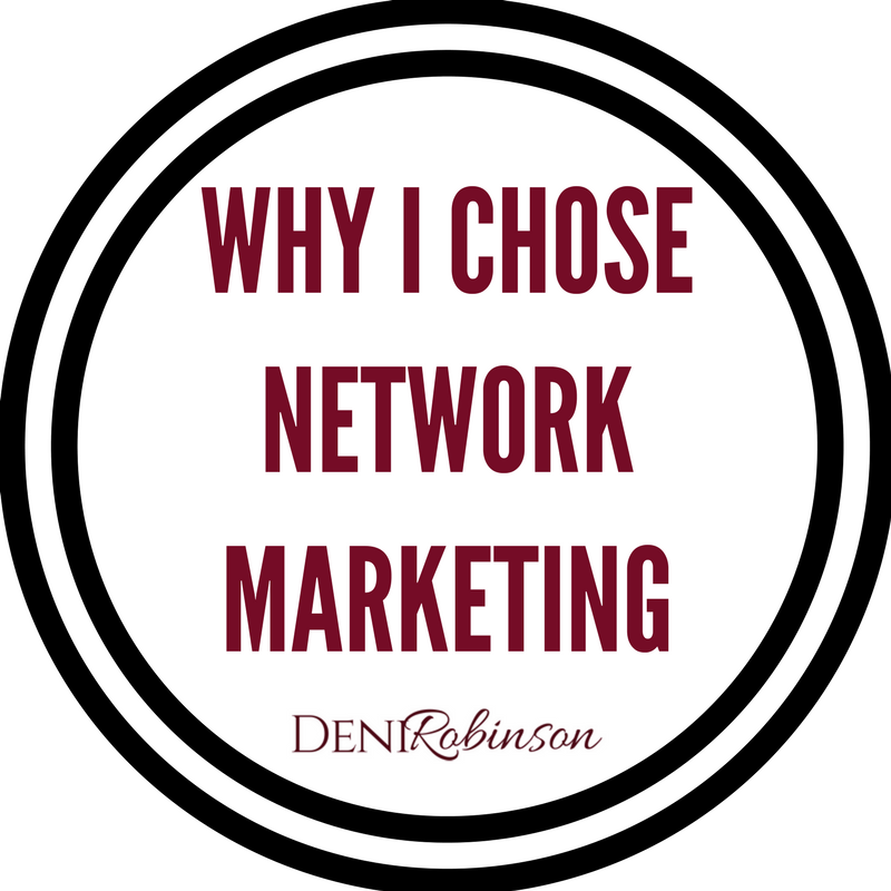 WHY I CHOSE NETWORK MARKETING